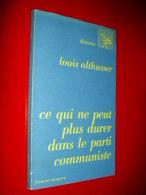 Ce Qui Ne Peut Plus Durer Dans Le Parti Communiste  Louis Althusser  1978 Essai Politique - Politique