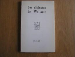 LES DIALECTES DE WALLONIE Tome 18 1990 Régionalisme Patois Wallon Littérature Brabant Wallon Légende 7 Dormants Ephèse - Cultuur