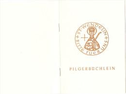 """Pilgerbüchlein-pilgrims Book-livre Pèlerins - """"Wallfahrt Zur Grabeskirche Des Heiligen Wendelin"""" In St. Wendel/Saar - Christianism"""