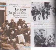 6 Juin 1944 Les Civils Normands Dans La Tourmente Du Débarquement - 1939-45