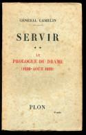 Général Gamelin Servir Tome 2 Le Prologue Du Drame 1930- Août 1939 Plon 1946 Port Fr Métr 4,35€ - Guerre 1939-45