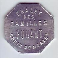 Monnaie De Nécessité - LOIRE 42 - Unieux - Croix De Marlet. Chalet Des Familles FOUANT - 25c - - Monetari / Di Necessità