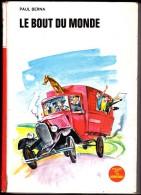 Paul Berna - Le Bout Du Monde - Bibliothèque Rouge Et Or  N° 2.755 - ( 1972 ) . - Bibliothèque Rouge Et Or