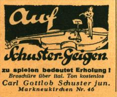 Original-Werbung/Inserat/ Anzeige 1930 - SCHUSTER GEIGEN MARKNEUKIRCHEN - Ca. 45 X 30 Mm - Publicités