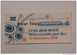 Ticket TCL Lyon (69/Rh�ne) - Bus M�tro Tramway - Nouvelle gare train TER Jean Mac� - 13 d�cembre 2009
