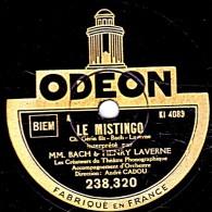 78 Trs - 25 Cm - état EX - ODEON 238.320 - BACH & HENRY LAVERNE - LE MISTINGO - A LA CASERNE - 78 T - Disques Pour Gramophone