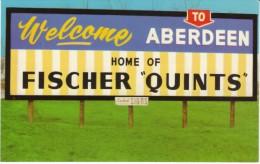 Aberdeen South Dakota, Welcome Sign, 'Home Of The Fischer Quints', Quintuplet Birthplace, C1960s Vintage Postcard - Aberdeen