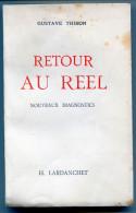 Gustave THIBON Retour Au Réel Nouveaux Diagnostics 1943 - Livres, BD, Revues