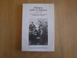 TINTIGNY Jadis Et Naguère 1900 1940 Régionalisme Gaume Wallonie Ansart Breuvanne Han Poncelle Saint Vincent - Belgium