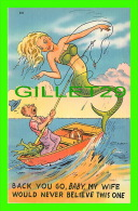 COMICS - HUMOUR - BACK YOU GO, BABY, MY WIFE WOULD NEVER BELEIVE THIS ONE - TICHNOR QUALITY VIEWS - - Comics