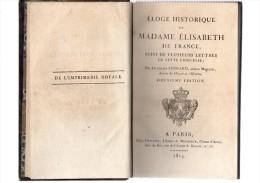 éloge Historique De Madame élisabeth De France,suivi De Plusieurs Lettres De Cette Princesse.Antoine Ferrand.1814 - Livres, BD, Revues
