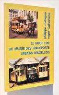 Tram / Tramway / Bus / GUIDE 1989 Du Musée Des TRANSPORTS URBAINS BRUXELLOIS - Transports