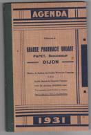 Top pour cet Agenda 1931 offert par la Grande Pharmacie BRUANT - PAPET Successeur  � DIJON  (211 pages)