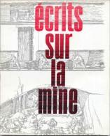 Livre Écrits Sur La Mine Mineur Charbon Houillères Nord Pas De Calais 1968 - Livres, BD, Revues