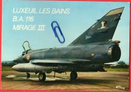 CP LUXEUIL-les-BAINS (Haute-Saône) Base Aérienne 116  Avion Mirage III - Luxeuil Les Bains