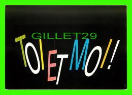 COMICS - HUMOUR -  TOI ET MOI !  - CREATIVE PAPER & BOX CRÉATO  PRODUCTION STUDIO - - Bandes Dessinées