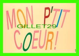 COMICS - HUMOUR - MON P'TIT COEUR  ! - CREATIVE PAPER & BOX CRÉATO  PRODUCTION STUDIO - - Bandes Dessinées