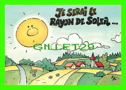 COMICS - HUMOUR - JE SERAI LE RAYON DE SOLEIL ... QUI SÈCHERA TES LARMES - E.P.S. - No K917 - - Bandes Dessinées
