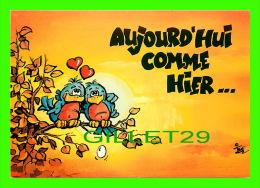 COMICS - HUMOUR - AUJOURD'HUI COMME HIER ... JE T'AIME  - E.P.S. - No K915 - - Bandes Dessinées