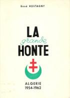LA GRANDE HONTE HISTOIRE REBELLION ALGERIE FRANCAISE 1954 1962 GUERRE FLN OAS FAF - Books