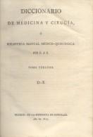 DICCIONARIO DE MEDICINA Y CIRUGIA O BIBLIOTECA MANUAL MEDICO-QUIRURGIA ALBERTO BALLANO TOMO TERCERO AÑO 1817 - Diccionarios, Enciclopedias