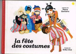 La Fête Des Costumes - Poèmes De Pierre Gamarra - Images De Erika Urai - 1977 - 28 Pages 20,2 X 28,3 Cm - Poésie