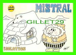 COMICS - HUMOUR - MISTRAL, ISOLATION - JEAN-PHILIPPE PORCHEROT - ÉCRITE & SIGNER PAR ILLUSTRATEUR EN 1996 - No 68/90 - Bandes Dessinées