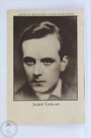 Old Trading Card/ Chromo Topic/ Theme Cinema/ Movie - Spanish Chocolate Advertising  - Actor: Jaque Catelain - Otros