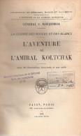 AVENTURE AMIRAL KOLTCHAK RUSSIE REVOLUTION ARMEE BLANCHE TSAR MARINE SOVIET BOLCHEVISME SIBERIE - 1914-18