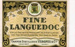 ETIQUETTE EAU DE VIE FINE LANGUEDOC GRANDE DISTILLERIE VERGNES ET CIe  A VAUVERT DANS LE GARD  30 - Labels