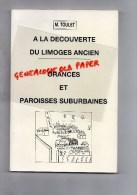 87 - LIMOGES - A LA DECOUVERTE DU LIMOGES ANCIEN- ORANCES ET PAROISSES SUBURBAINES- M. TOULET -1990 - Limousin