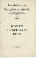 CONDITIONS IN OCCUPIED TERRITORIES -7 - WOMEN UNDER AXIS RULE - Guerre 1939-45