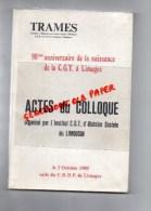 87 - LIMOGES - 90E ANNIVERSAIRE DE LA NAISSANCE DE LA CGT A LIMOGES- 1985- HENRI CHARTREUX-MAURICE MOISSONNIER-SEGUY - Limousin