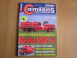 CAMIONS D´ HIER ET D´ AUJOURD´ HUI Revue N° 17 Berliet GBC 34 Pompiers Ligne Hoggar Autobus Bus Ford Poissy Renault EG - Books, Magazines, Comics