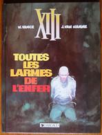 BD XIII - 3 - Toutes Les Larmes De L´enfer - TBE - Rééd. 1996 - XIII