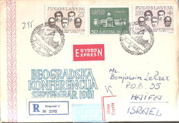 "133.YUGOSLAVIA 1961 Belgrade Conference ""R"" Letter Air Express  From Belgrade To Haifa Cover - Cartas"
