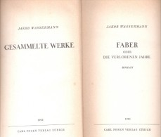 JAKOB WASSERMANN GESAMMELTE WERKE FABER ODER DIE VERLORENEN JAHRE ROMAN 1945 CARL POSEN VERLAG ZURICH - Bücher, Zeitschriften, Comics