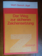 Der Weg Zur Sicheren Zeichensetzung (Wolf-Dietrich Jägel) De 1981 - Livres Scolaires