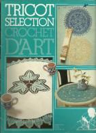 Crochet D'art Tricot Sélection 37 Tout Sur Le Crochet Avec Marche à Suivre Et Conseils - Kunst