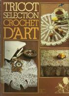 Crochet D´art Tricot Sélection 38tout Sur Le Crochet Avec Marche à Suivre Et Conseils - Art