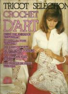 Crochet D´art Tricot Sélection 86 Tout Sur Le Crochet Avec Marche à Suivre Et Conseils - Kunst