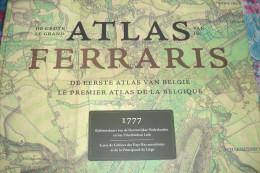 SPLENDIDE !!! GRAND ATLAS DE FERRARIS - 1ER ATLAS DE LA BELGIQUE ( CARTES ) - EDITION RACINE 2009 ( GRAND FORMAT ) - Geografía