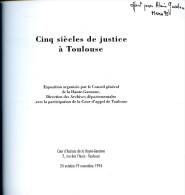 Cinq Siècles De Justice à Toulouse,  Expo Et Catalogue Archives Départementales De Haute-Garonne, 1994 - Midi-Pyrénées