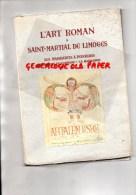 87 - L' ART ROMAN A SAINT MARTIAL DE LIMOGES- LES MANUSCRITS A PEINTURE - HISTORIQUE ABBAYE  1950 - Limousin