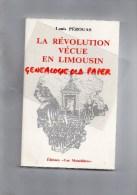 87-19-23- LA REVOLUTION VECUE EN LIMOUSIN- LOUIS PEROUAS - EDITEUR LES MONEDIERES TREIGNAC-1988 - Limousin