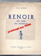 RENOIR- SES AMIS  SES MODELES- JEANNE BAUDOT- 1949- RARE - Art