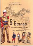 5ème Etranger. Historique Du Régiment Du Tonkin. Tome 1: Indochine 1883 1946. Légion étrangère - Books