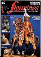 MAQUETTE - Magazine FIGURINES N° 82 Juin-juillet 2008 - Etat Excellent - Francia