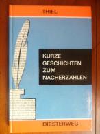 Kurze Geschichten Zum Nacherzählen (Hans Thiel) - Livres Scolaires