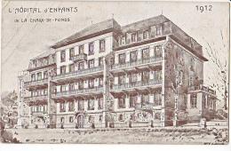 23974 Neuchatel LA CHAUX DE FONDS  Hopital Des Enfants, Litho 1912, Imp Courvoisier ! Pliures !